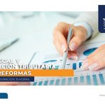 Cierre fiscal y planificación tributaria: últimas reformas