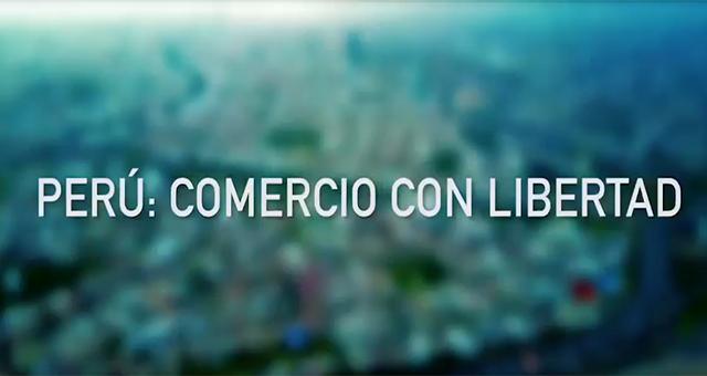 Perú: Comercio con Libertad